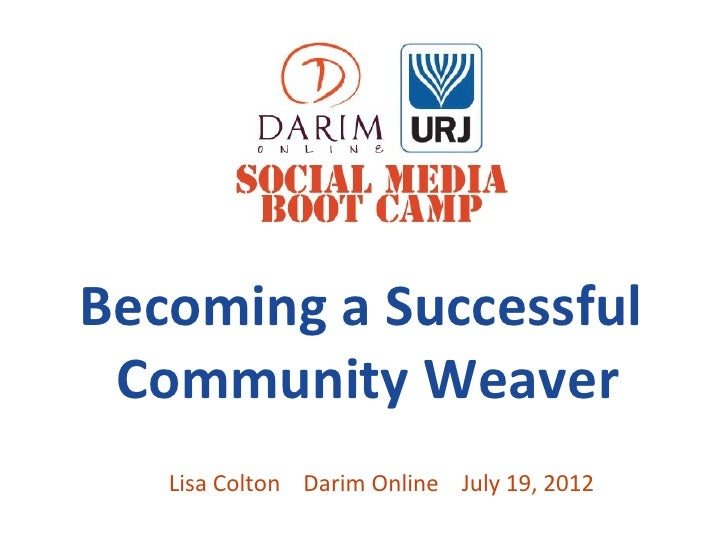 Becoming a Successful Community Weaver   Lisa Colton Darim Online July 19, 2012