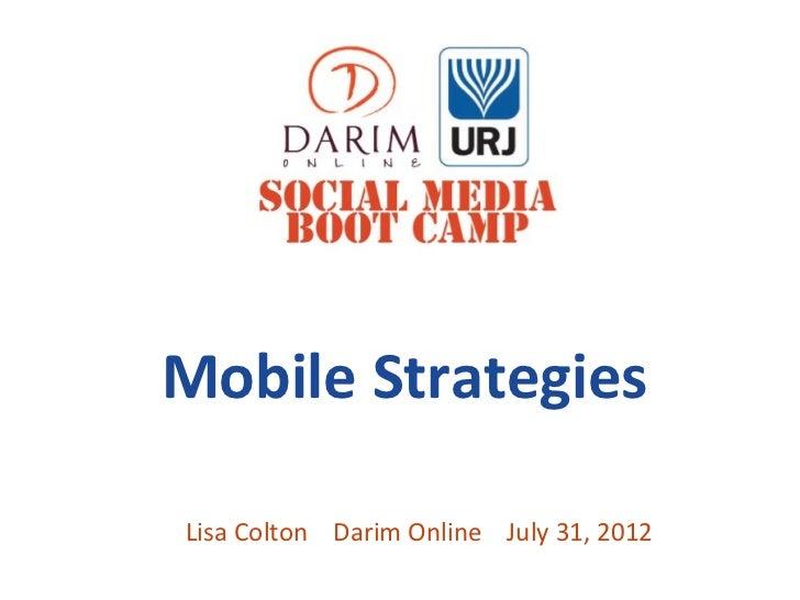 Mobile StrategiesLisa Colton Darim Online July 31, 2012