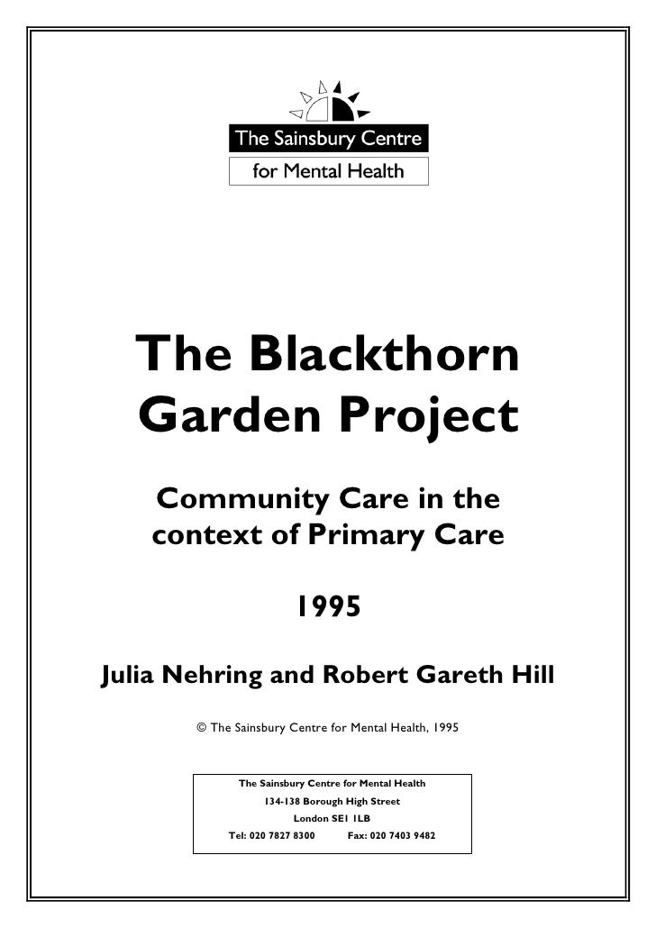 The Blackthorn  Garden Project   Community Care in the   context of Primary Care                         1995Julia Nehring...