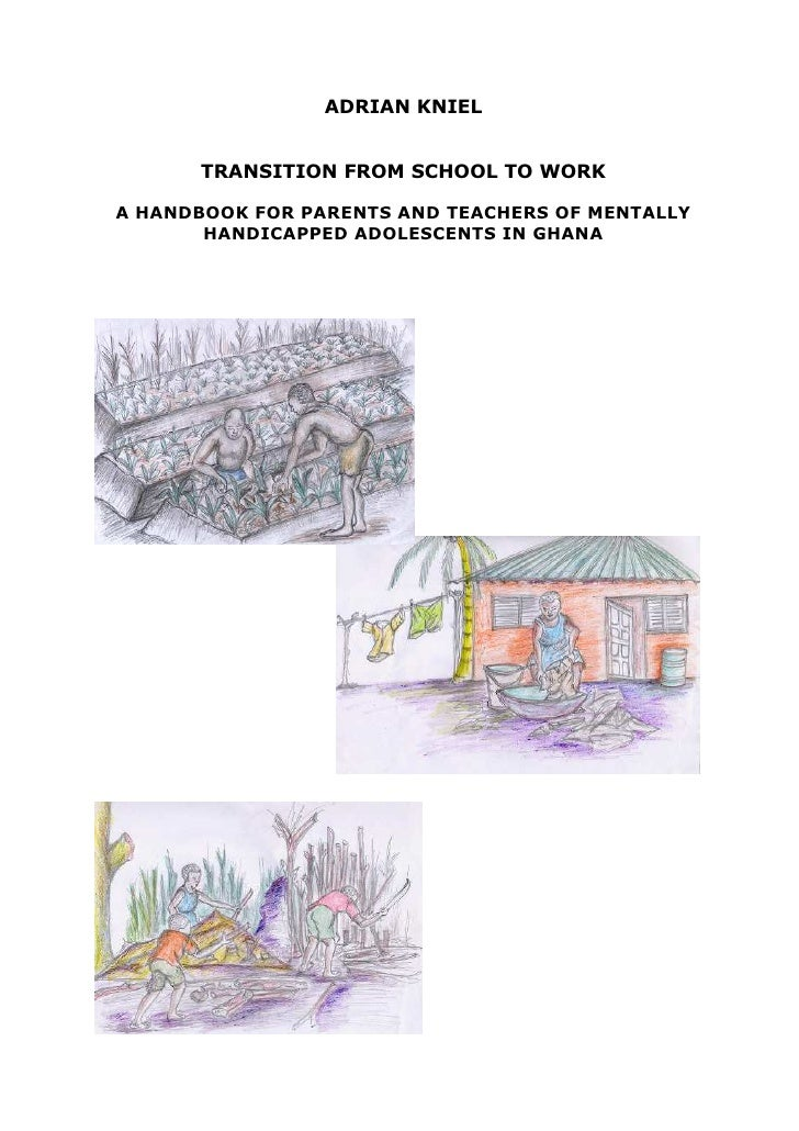 ADRIAN KNIEL      TRANSITION FROM SCHOOL TO WORKA HANDBOOK FOR PARENTS AND TEACHERS OF MENTALLY       HANDICAPPED ADOLESCE...