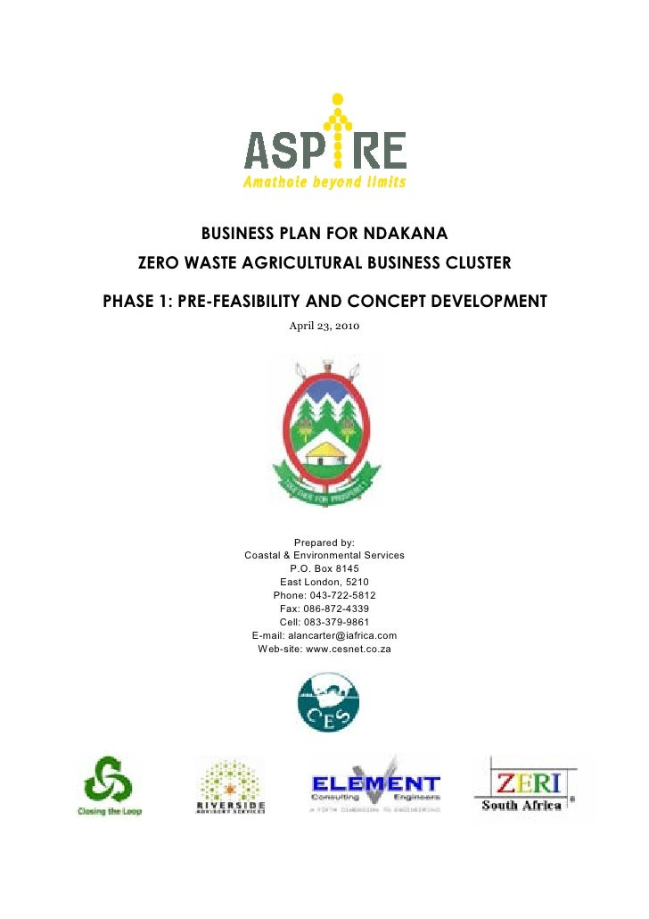 BUSINESS PLAN FOR NDAKANA   ZERO WASTE AGRICULTURAL BUSINESS CLUSTERPHASE 1: PRE-FEASIBILITY AND CONCEPT DEVELOPMENT      ...