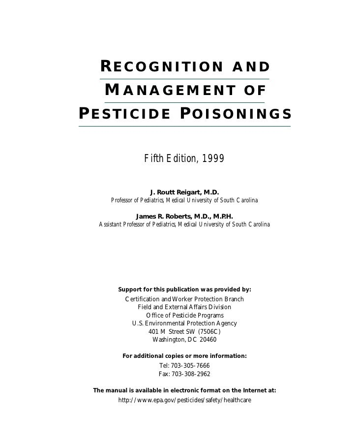 RECOGNITION AND  MANAGEMENT OFPESTICIDE POISONINGS                     Fifth Edition, 1999                        J. Routt...