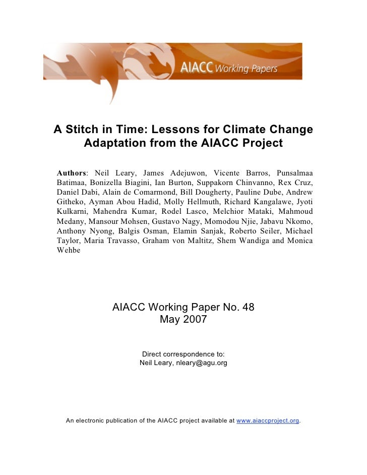 A Stitch in Time: Lessons for Climate Change      Adaptation from the AIACC ProjectAuthors: Neil Leary, James Adejuwon, Vi...