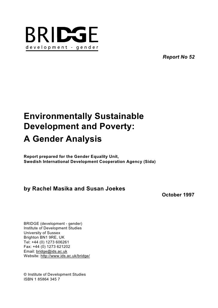 Report No 52Environmentally SustainableDevelopment and Poverty:A Gender AnalysisReport prepared for the Gender Equality Un...