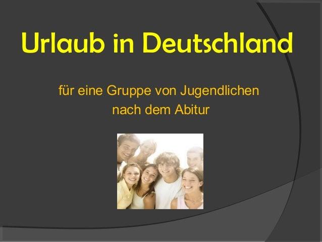 Urlaub in Deutschlandfür eine Gruppe von Jugendlichennach dem Abitur