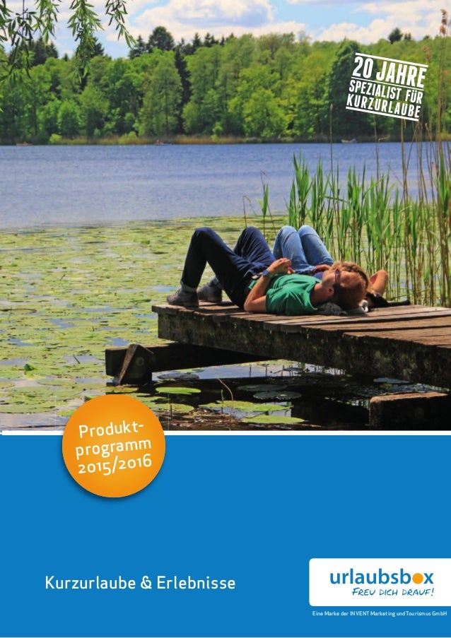 Kurzurlaube & Erlebnisse Produkt- programm 2015/2016 Eine Marke der INVENT Marketing und Tourismus GmbH