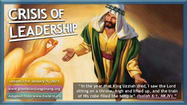 """Lesson 2 for January 9, 2021 Adapted from www.fustero.es www.gmahktanjungpinang.org """"In the year that King Uzziah died, I ..."""