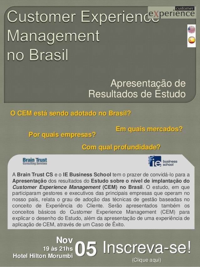 Apresentação de Resultados de Estudo O CEM está sendo adotado no Brasil? Por quais empresas?  Em quais mercados?  Com qual...