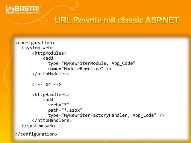 "23 <configuration> <system.web> <httpModules> <add type=""MyRewriterModule, App_Code"" name=""ModuleRewriter"" /> </httpModule..."