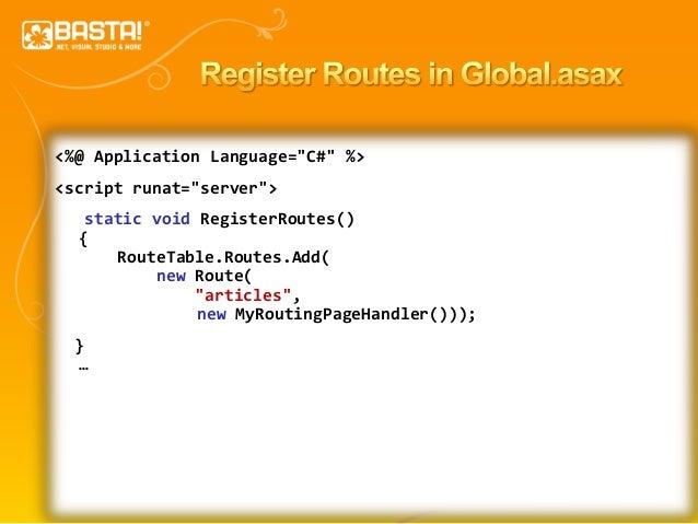 """33 <%@ Application Language=""""C#"""" %> <script runat=""""server""""> static void RegisterRoutes() { RouteTable.Routes.Add( new Rout..."""