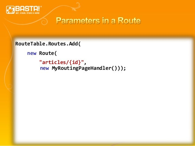 """37 RouteTable.Routes.Add( new Route( """"articles/{id}"""", new MyRoutingPageHandler()));"""