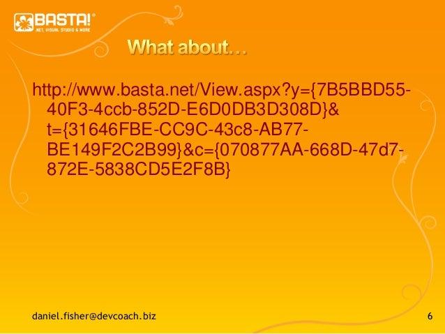 6 http://www.basta.net/View.aspx?y={7B5BBD55- 40F3-4ccb-852D-E6D0DB3D308D}& t={31646FBE-CC9C-43c8-AB77- BE149F2C2B99}&c={0...