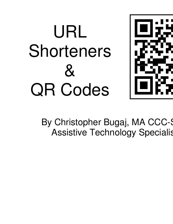 URLShorteners    &QR C d   Codes By Christopher Bu                 ugaj, MA CCC-SLP   Assistive Techn                 nolo...