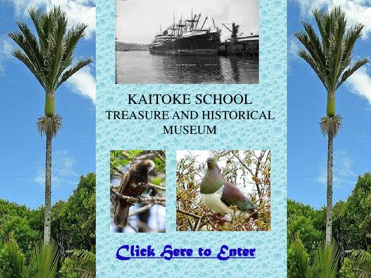 KAITOKE SCHOOL TREASURE AND HISTORICAL        MUSEUM      Click Here to Enter