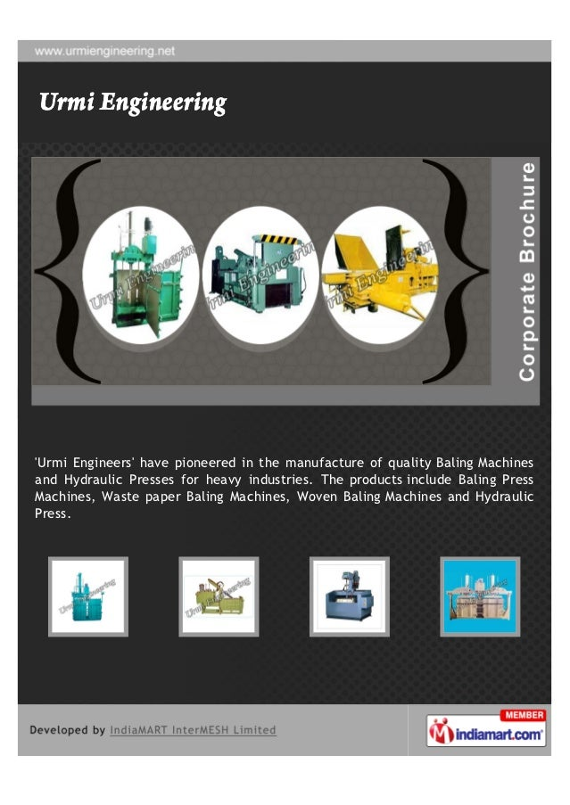 Urmi Engineers have pioneered in the manufacture of quality Baling Machinesand Hydraulic Presses for heavy industries. The...