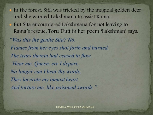 sita by toru dutt Sita, the last of the legends from toru dutt [s ancient ballads and legends of hindustan can be safely regarded as an original poem the poem is also.