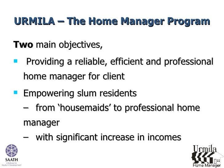 URMILA – The Home Manager Program <ul><li>Two  main objectives,  </li></ul><ul><li>Providing a reliable, efficient and pro...