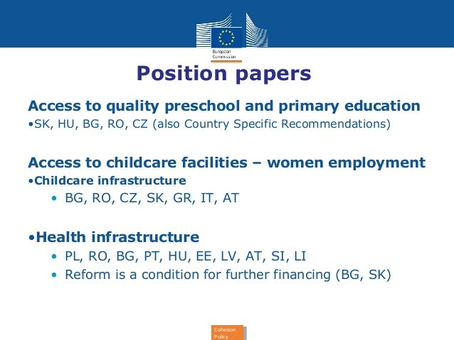 Position papers  Access to quality preschool and primary education  •SK, HU, BG, RO, CZ (also Country Specific Recommendat...