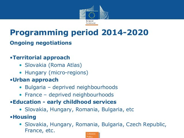 Programming period 2014-2020  Ongoing negotiations  Cohesion  Policy  Cohesion  Policy  •Territorial approach  • Slovakia ...