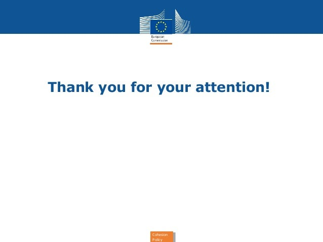 Thank you for your attention!  Cohesion  Policy  Cohesion  Policy