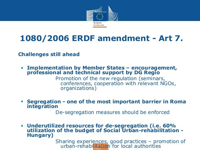 1080/2006 ERDF amendment - Art 7.  Cohesion  Policy  Cohesion  Policy  • Challenges still ahead  • Implementation by Membe...