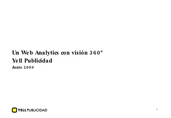 Un Web Analytics con visión 360º Yell Publicidad Junio 2009