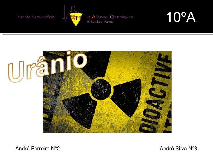 André Ferreira Nº2  André Silva Nº3 10ºA