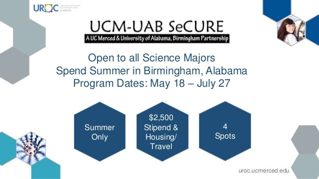 Summer Only $2,500 Stipend & Housing/ Travel 4 Spots Open to all Science Majors Spend Summer in Birmingham, Alabama Progra...
