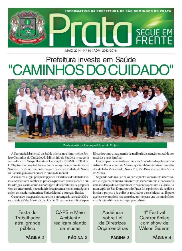 Profissionais da Saúde participam do Projeto MAIO 2014   Nº 10   ADM. 2013-2016 Festa do Trabalhador atrai grande público ...