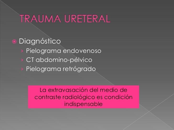  fractura de pene. dislocación testicular hematoma escrotal subcutáneo. Se produce ruptura testicular  aproximadamente...
