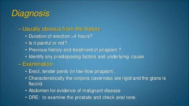 Managment Depened on the type of priapism:- Low flow priapism • Supportive care • Intracavernosal phenylephrine is the dru...