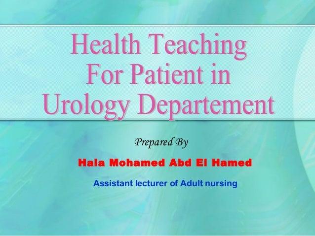 Prepared ByHala Mohamed Abd El Hamed  Assistant lecturer of Adult nursing