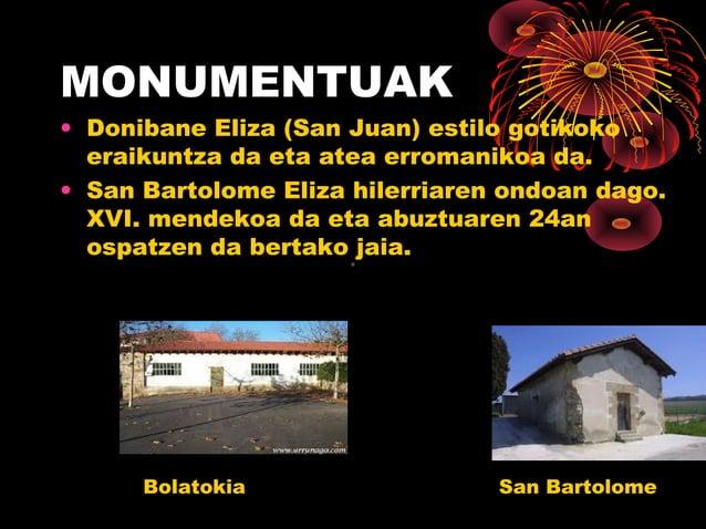 MONUMENTUAK • Donibane Eliza (San Juan) estilo gotikoko eraikuntza da eta atea erromanikoa da. • San Bartolome Eliza hiler...