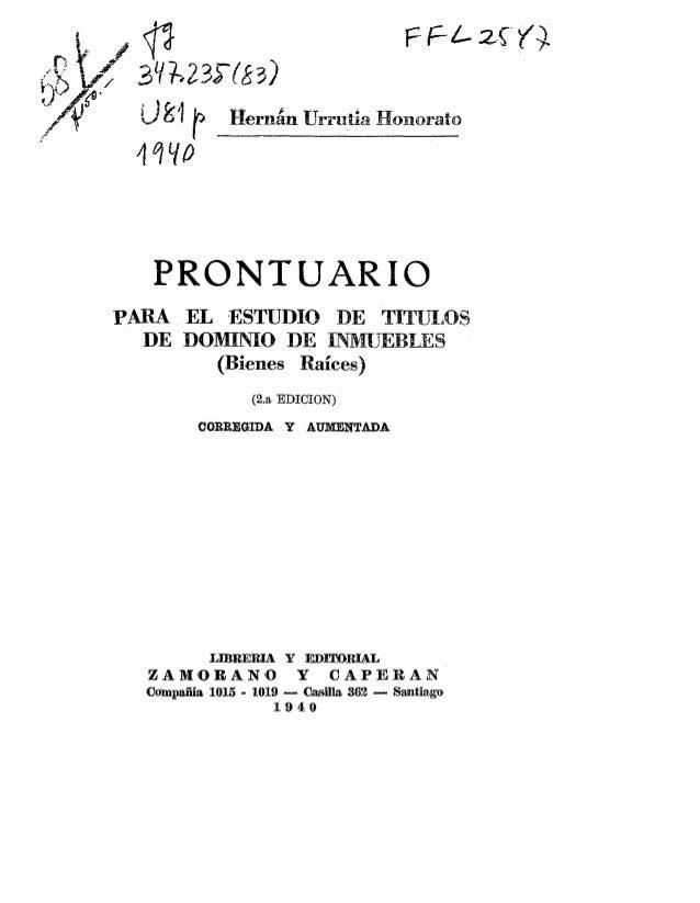 PRONTUARIO  PARA EL LESTUDIO DE TITmOS  DE DOM  (Bienes Raíces)  (2.a EDICION)  COREEGIDA Y AUMENTADA  LlBRERL4 P EDWRUL  ...