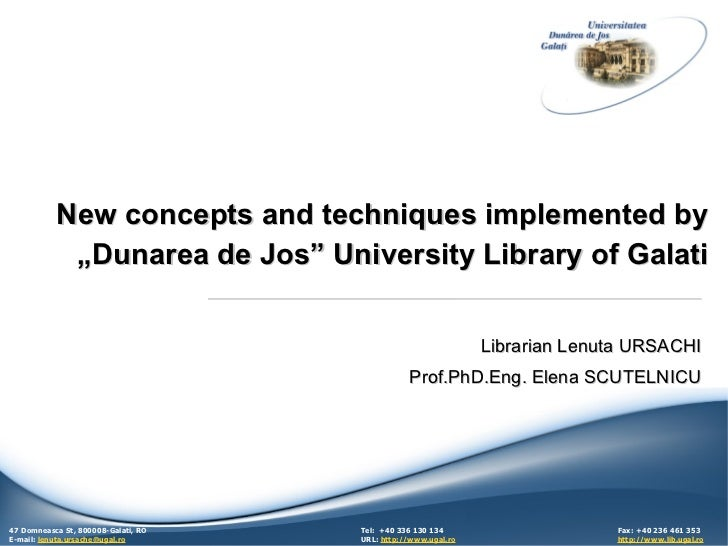 """New concepts and techniques implemented by            """"Dunarea de Jos"""" University Library of Galati                       ..."""