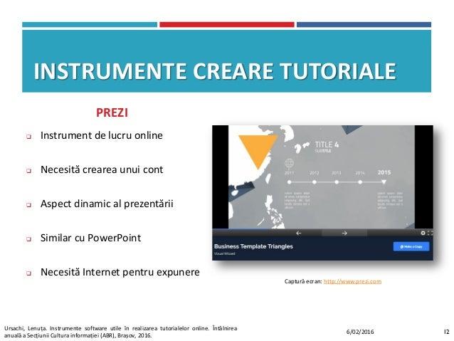 INSTRUMENTE CREARE TUTORIALE  Instrument de lucru online  Necesită crearea unui cont  Aspect dinamic al prezentării  S...
