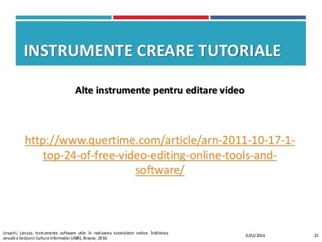 INSTRUMENTE CREARE TUTORIALE http://www.quertime.com/article/arn-2011-10-17-1- top-24-of-free-video-editing-online-tools-a...