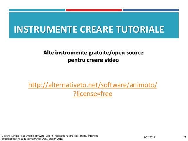 INSTRUMENTE CREARE TUTORIALE http://alternativeto.net/software/animoto/ ?license=free 226/02/2016 Alte instrumente gratuit...