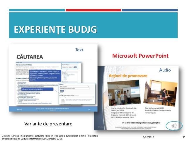 EXPERIENŢE BUDJG Variante de prezentare Text Audio Microsoft PowerPoint 306/02/2016 Ursachi, Lenuța. Instrumente software ...