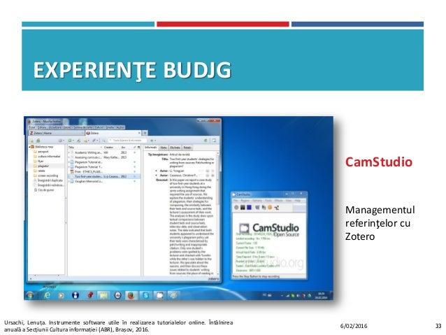 EXPERIENŢE BUDJG CamStudio Managementul referinţelor cu Zotero 336/02/2016 Ursachi, Lenuța. Instrumente software utile în ...