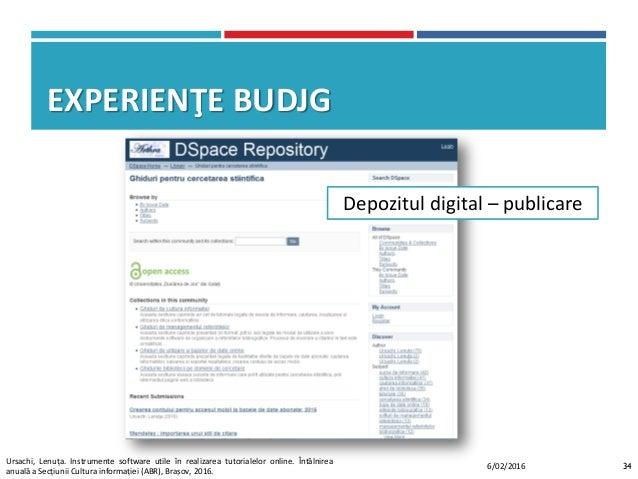 EXPERIENŢE BUDJG 346/02/2016 Depozitul digital – publicare Ursachi, Lenuța. Instrumente software utile în realizarea tutor...