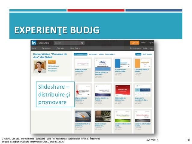 EXPERIENŢE BUDJG Slideshare – distribuire şi promovare 356/02/2016 Ursachi, Lenuța. Instrumente software utile în realizar...