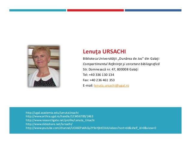 """Lenuţa URSACHI Biblioteca Universităţii """"Dunărea de Jos"""" din Galaţi Compartimentul Referinţe şi cercetare bibliografică St..."""