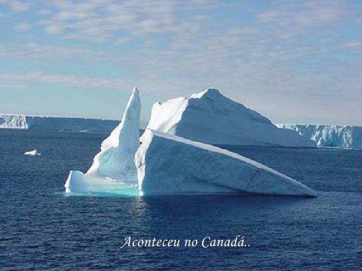 Aconteceu no Canadá..