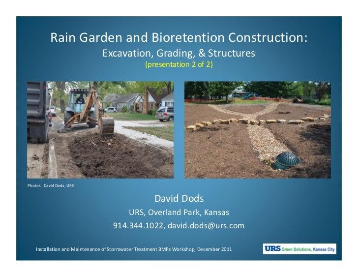 Rain Garden and Bioretention Construction:                               Excavation, Grading, & Structures                ...