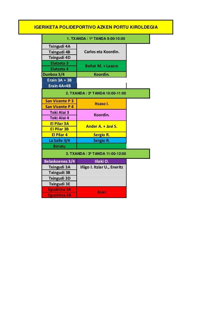 IGERIKETA POLIDEPORTIVO AZKEN PORTU KIROLDEGIA               1. TXANDA / 1ª TANDA 9:00-10:00      Txingudi 4A      Txingud...