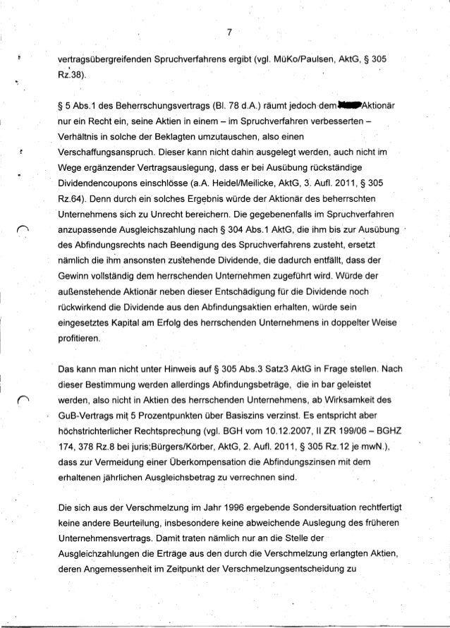 7        vertragsübergreifenden    Spruchverfahrens   ergibt (vgl. MüKo/Paulsen,    AktG, § 305           •        Rz.38)....