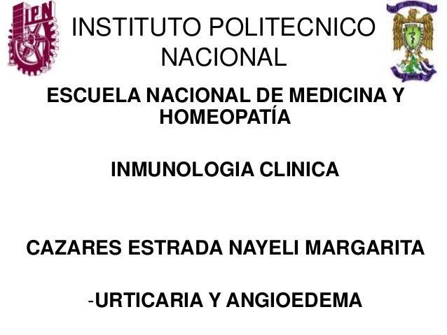 INSTITUTO POLITECNICO NACIONAL ESCUELA NACIONAL DE MEDICINA Y HOMEOPATÍA INMUNOLOGIA CLINICA CAZARES ESTRADA NAYELI MARGAR...