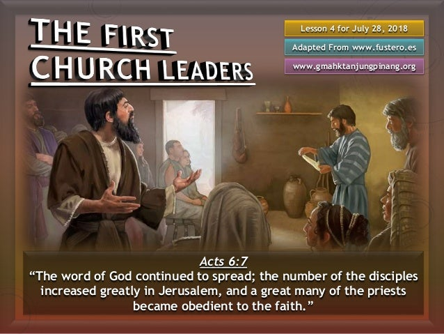 "Lesson 4 for July 28, 2018 Adapted From www.fustero.es www.gmahktanjungpinang.org Acts 6:7 ""The word of God continued to s..."
