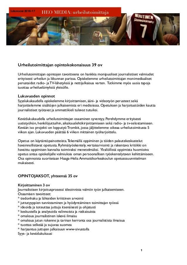 lukuvuosi 2016-17 Urheilutoimittajan opintokokonaisuus 39 ov Urheilutoimittajan opintojen tavoitteena on hankkia monipuoli...